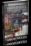 Bröderna från Norrtälje: Del II